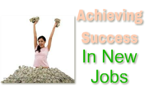 Achieving Success in New Jobs